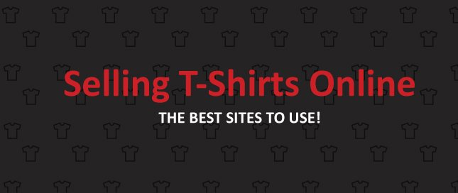12 awesome techniques to sell t shirts online tresna for Sell t shirt online